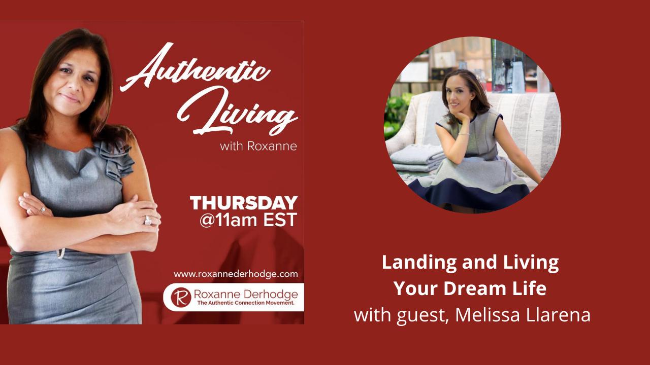 Authentic Living with Roxanne Derhodge Melissa Llarena