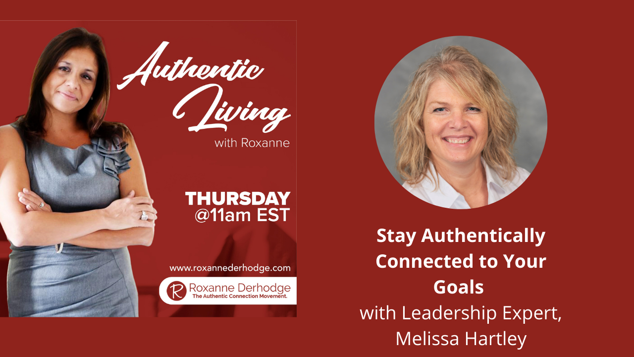 Stay Authentically Connected to Your Goals with Leadership Expert Melissa Hartley