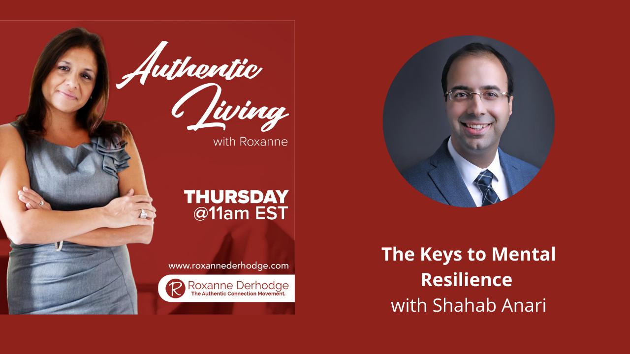 Authentic Living with Roxanne Derhodge Shahab Anari