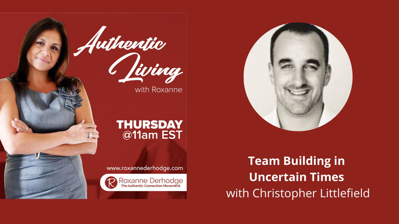 Authentic Living with Roxanne and Christopher Littlefield