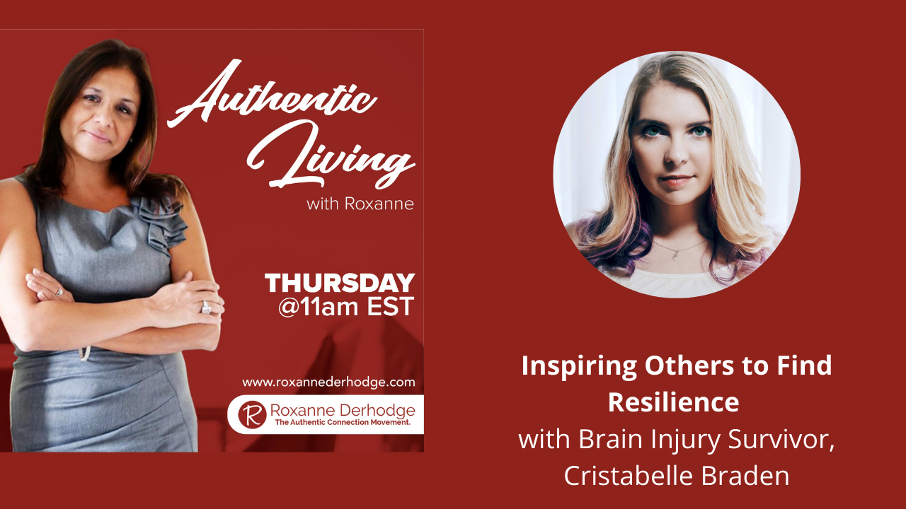 Authentic Living with Roxanne Derhodge and Cristabelle Braden Inspiring Others to Find Resilience