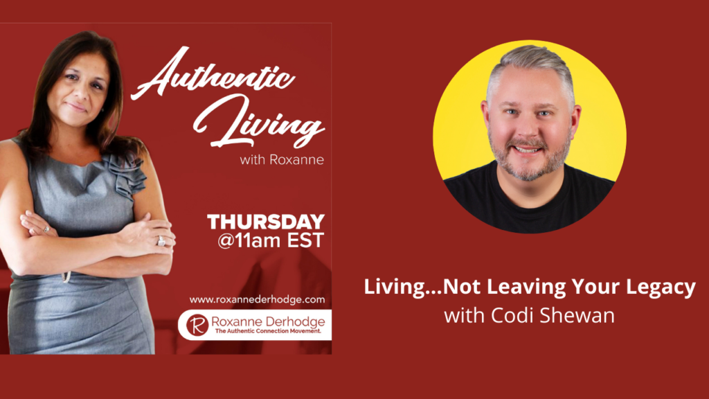Authentic Living with Roxanne Derhodge and Codi Shewan