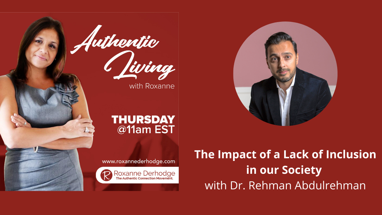 Authentic Living with Roxanne Derhodge and Dr. Rehman Abdulrehman