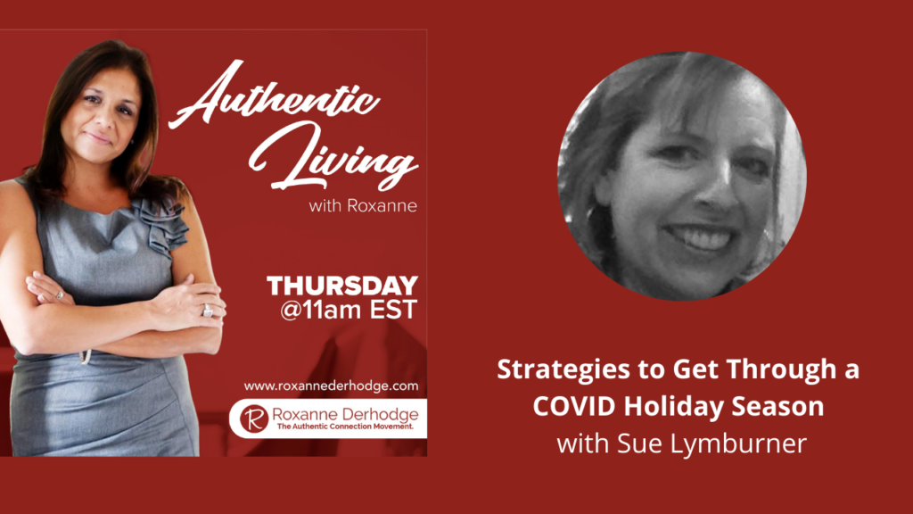 Authentic Living with Roxanne Derhodge and Sue Lymburner