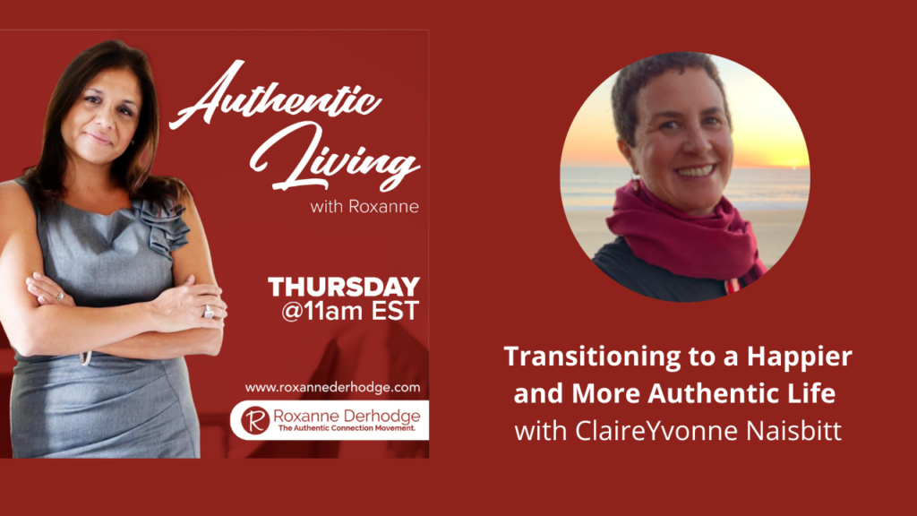more authentic life with Roxanne Derhodge and ClaireYvonne Naisbitt