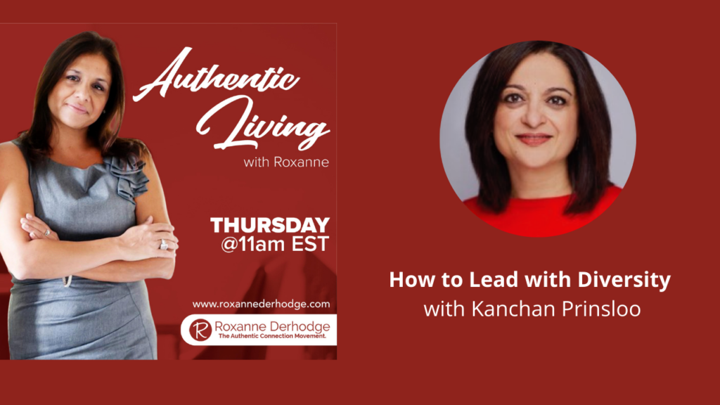 Leading with Diversity with Roxanne Derhodge and Kanchan Prinsloo