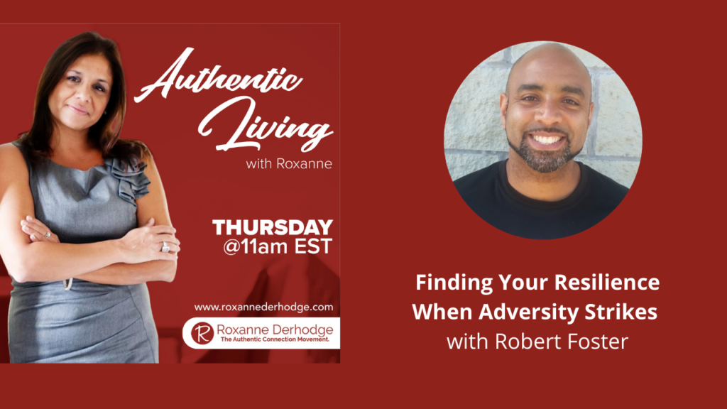 Finding Your Resilience with Roxanne Derhodge and Robert Foster
