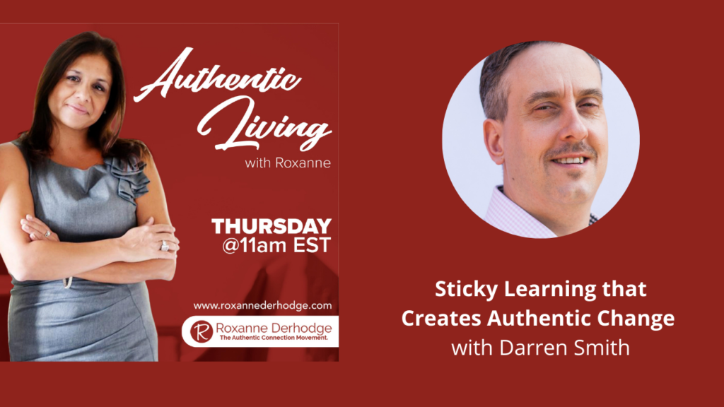 Sticky Learning that Creates Authentic Change with Roxanne Derhodge and Darren Smith