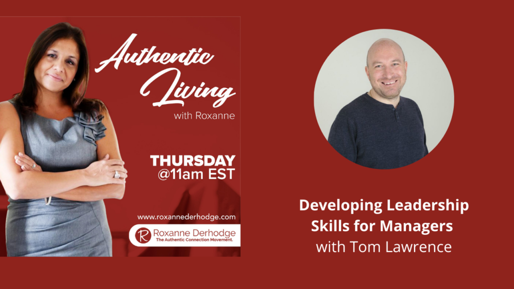 Developing Leadership Skills for Managers with Roxanne Derhodge and Tom Lawrence