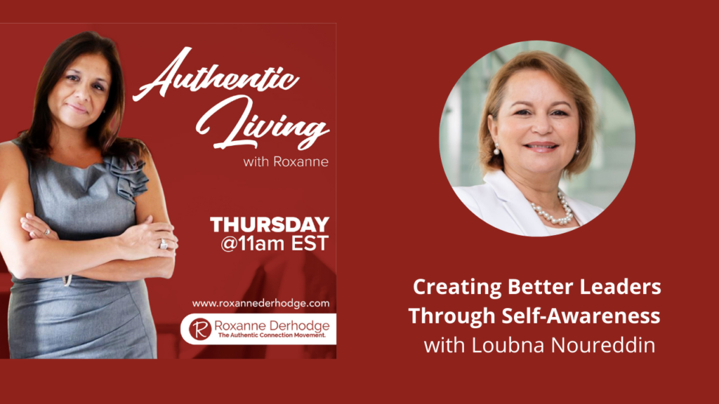 Creating Better Leaders Through Self-Awareness with Roxanne Derhodge and Loubna Noureddin