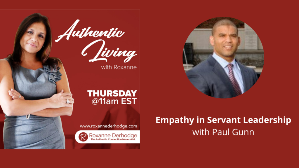 Empathy in Servant Leadership with Roxanne Derhodge and Paul Gunn