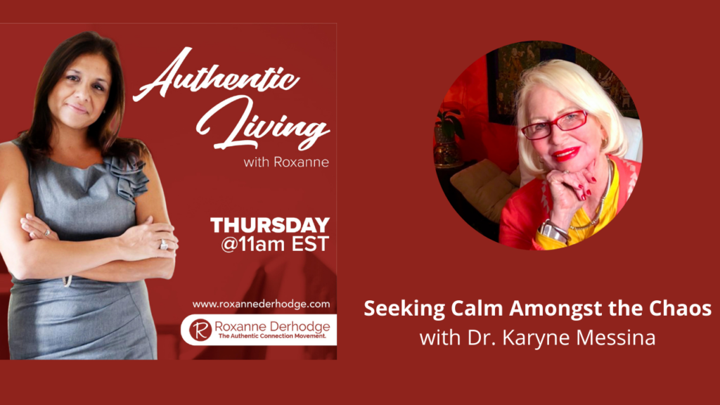 seeking calm with Roxanne Derhodge and Karyne Messina