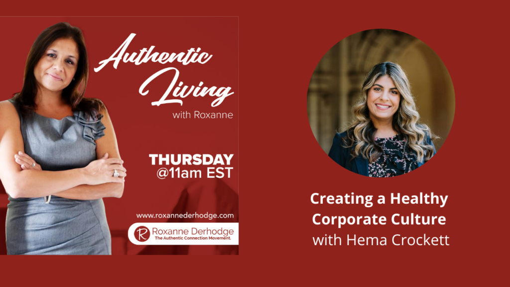 Creating a Healthy Corporate Culture with Roxanne Derhodge and Hema Crockett