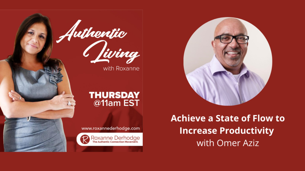 Achieve a State of Flow to Increase Productivity with Roxanne Derhodge and Omer Aziz