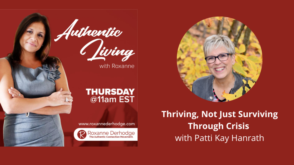 Thriving not just surviving through crisis with Roxanne Derhodge and Patti Kay Hanrath