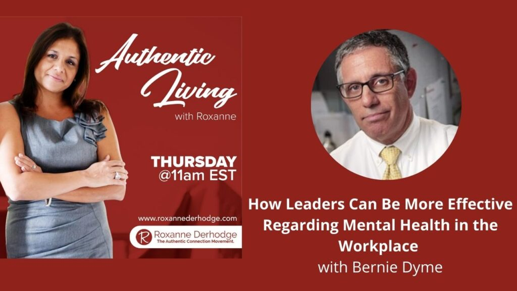 Mental Health in the Workplace with Roxanne Derhodge and Bernie Dyme