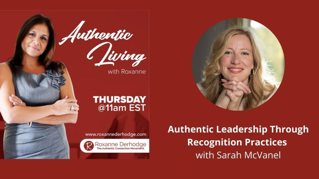 Authentic Leadership Through Recognition Practices with Roxanne Derhodge and Sarah McVanel